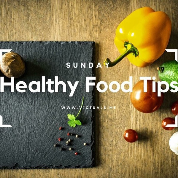 Sunday – Healthy Food Tip #07