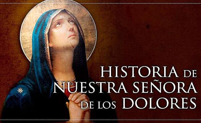 La Iglesia Celebra A Nuestra Señora De Los Dolores Vida