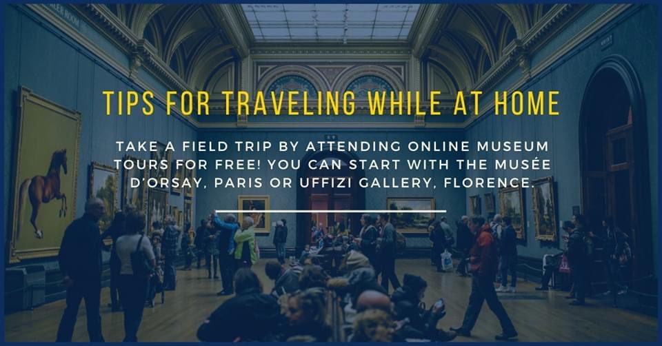 Tips for traveling while at home - tip 2 - take a field trip by attending online museum tours for free!