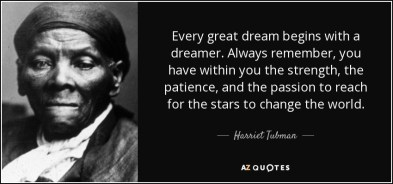 quote-every-great-dream-begins-with-a-dreamer-always-remember-you-have-within-you-the-strength-harriet-tubman-29-76-63