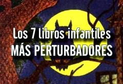 TOP: Los 7 libros infantiles más perturbadores por Dross