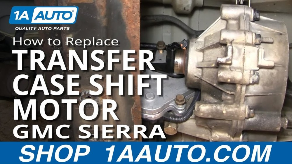 medium resolution of how to replace transfer case shift motor 01 02 gmc sierra 2500 hd 1a auto