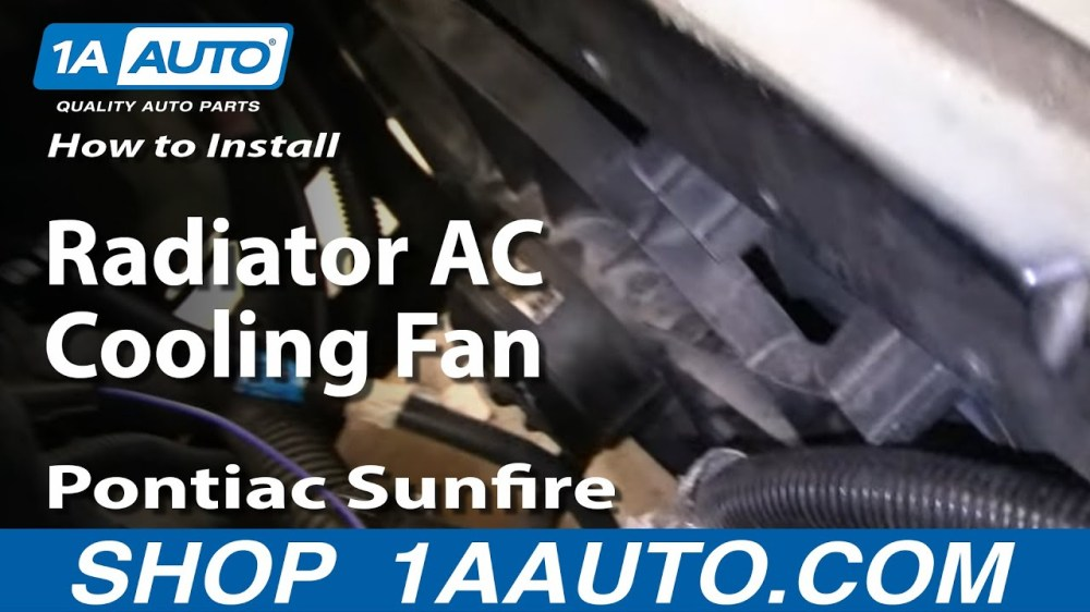 medium resolution of how to replace radiator cooling fan assembly 95 03 pontiac sunfire 1a auto