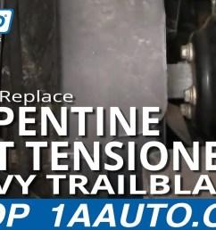 how to replace serpentine belt tensioner 02 05 chevy trailblazer 1a auto [ 1280 x 720 Pixel ]