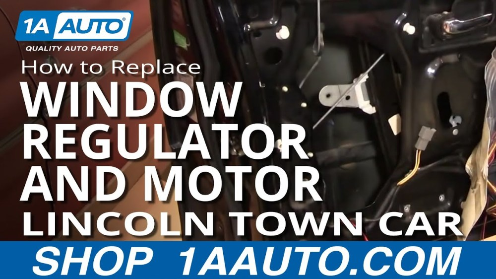 medium resolution of how to replace window regulator with motor 98 11 lincoln town car part 1 1a auto