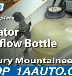 how to replace radiator overflow bottle 02 05 mercury mountaineer 1a auto [ 1280 x 720 Pixel ]