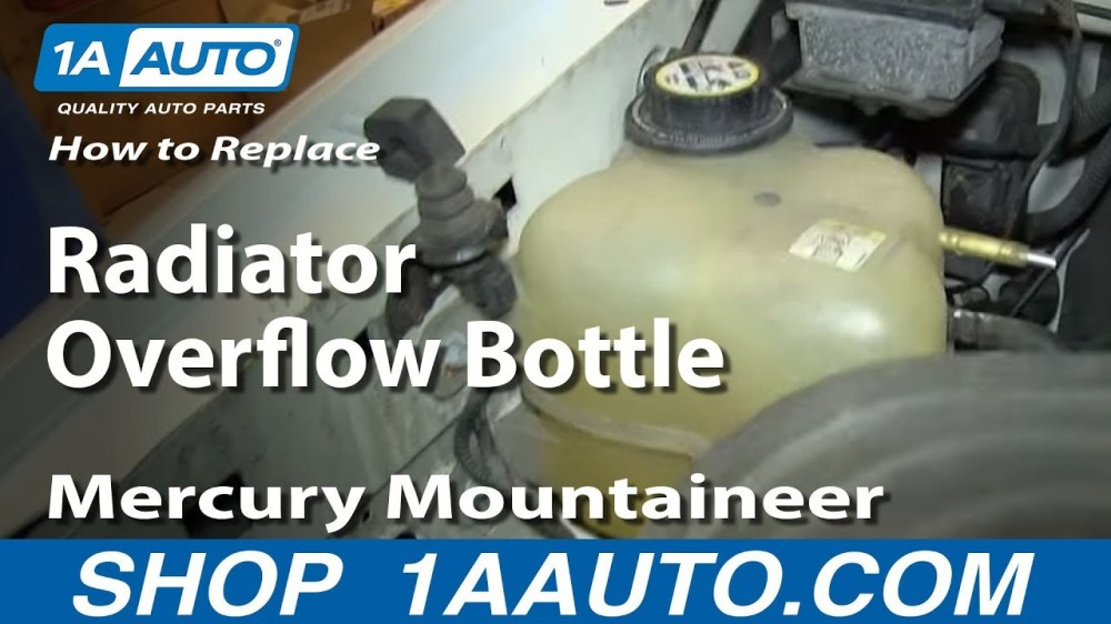 medium resolution of how to replace radiator overflow bottle 02 05 mercury mountaineer 1a auto