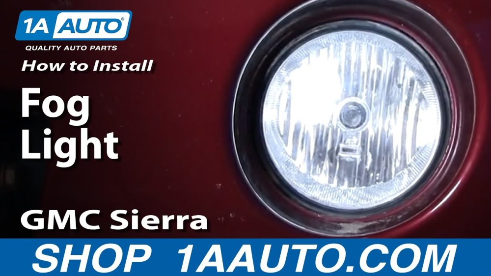 medium resolution of how to replace fog lights 03 06 gmc sierra 2500 1a auto 2015 gmc sierra fog light install gmc sierra fog light wiring