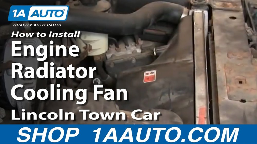 medium resolution of how to replace radiator cooling fan assembly 00 02 lincoln town car 1a auto
