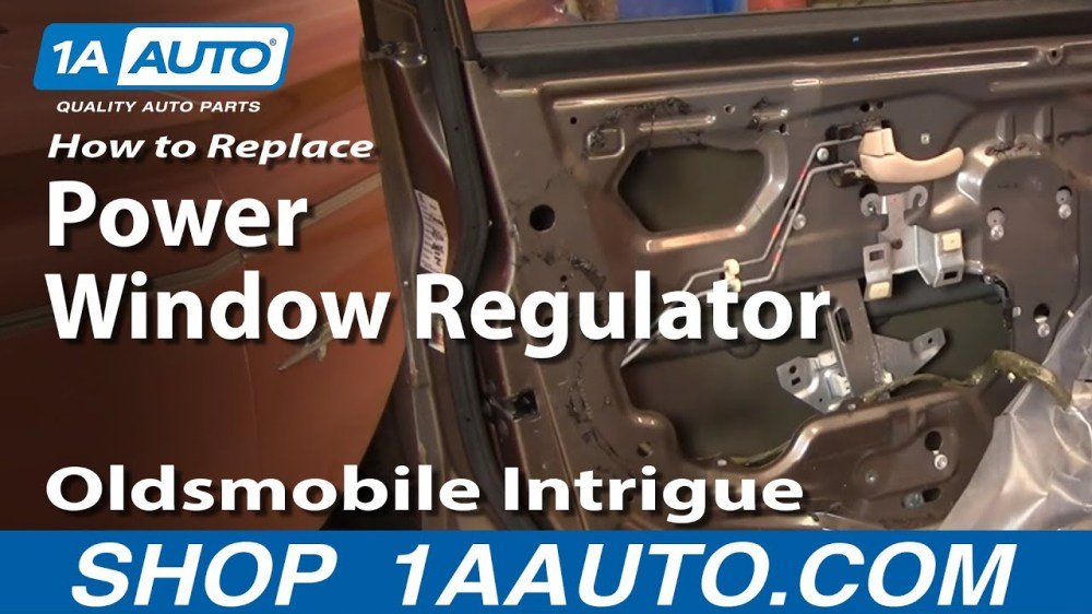 medium resolution of how to replace window regulator 98 02 oldsmobile intrigue 1a auto