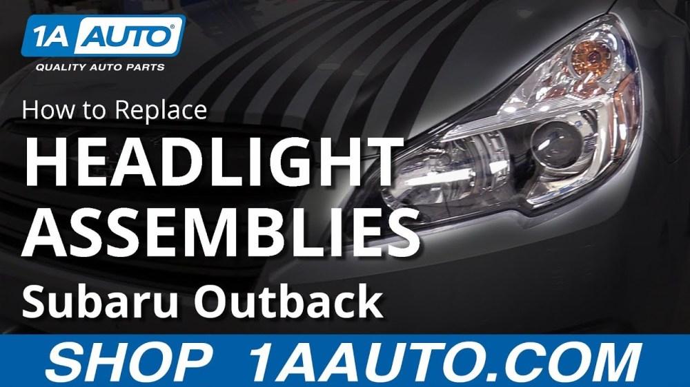 medium resolution of how to replace headlight assemblies 10 14 subaru outback