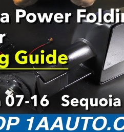 product wiring guide power folding mirror 07 16 toyota tundra sequoia 1a auto [ 1280 x 720 Pixel ]