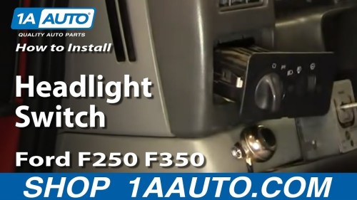 small resolution of how to replace headlight switch 01 24 ford f250 super duty truck 1a auto