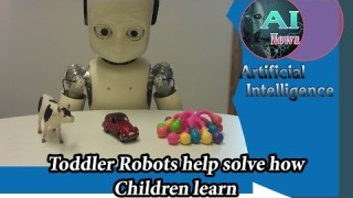 Artificial Intelligence News – Toddler Robots Help Solve How Children Learn??[Computer and Math]