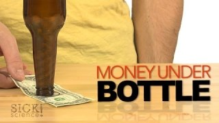 Money Under Bottle – Sick Science! #176
