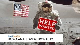 #AskNASA┃ How Can I Be An Astronaut?