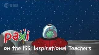 Paxi on the ISS: Inspirational Teachers