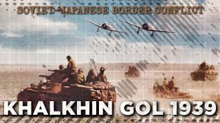 Battle of Khalkhin Gol 1939 – Soviet-Japanese War DOCUMENTARY