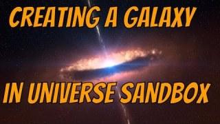 CREATING A GALAXY – Universe Sandbox 2 + Galactic Evolution