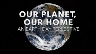 Our Planet, Our Home┃ An Earth Day Perspective