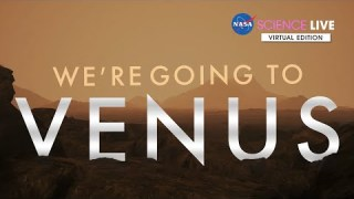 NASA Science Live: We're Going to Venus – NASA Selects Two New Missions