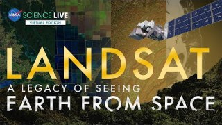 NASA Science Live: Landsat – A Legacy of Seeing Earth from Space