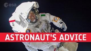 Advice from an astronaut