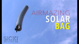 Airmazing Solar Bag - Sick Science! #207
