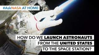 #AskNASA?  How Do We Launch Astronauts from the United States to the Space Station?