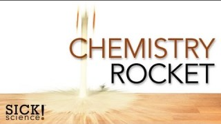 Chemistry Rocket - Sick Science! #085