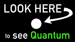 How to See Quantum with the Naked Eye