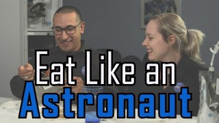 NASA | Eat Like an Astronaut