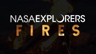 NASA Explorers: Fires