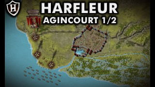 Siege of Harfleur, 1415 AD ?? Battle of Agincourt (Part 1 / 2) ?? A Baptism of Fire