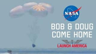 Splashdown Recap: Bob & Doug Come Home