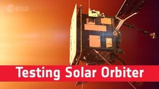 Testing Solar Orbiter