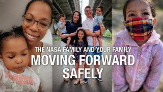 The NASA Family and Your Family: Moving Forward Safely