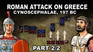 Why did Rome attack Greece ?? Battle of Cynoscephalae, 197 BC (Part 2/2)