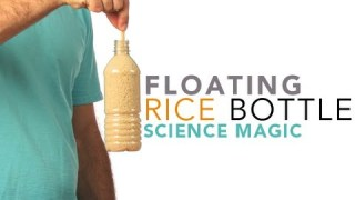 Floating Rice Bottle – Sick Science! #116