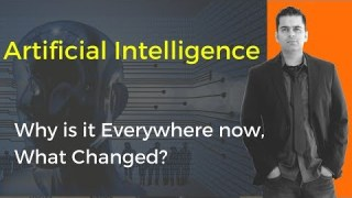 Artificial Intelligence | Why Is it Everywhere Now, What Changed?
