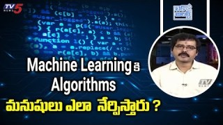 How Human Teach Algorithms to Machine Learning? | Nallamothu Sridhar | TV5 Tech Alert