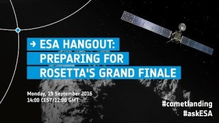 ESAHangout: Preparing for Rosetta's grand finale