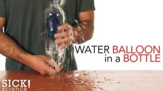 Water Balloon in a Bottle – Sick Science! #097