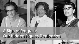A Sign of Progress: Honoring NASA's Hidden Figures