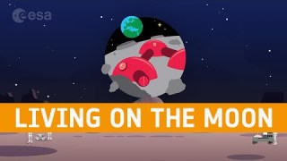 Meet the ESA experts – Living on the Moon