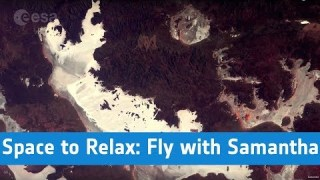 ESA – Space to Relax / Fly with Samantha to…