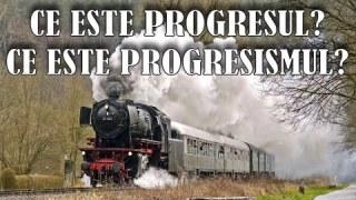 Ce este progresul? Ce este progresismul?