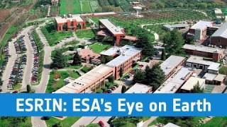 ESRIN: ESA's Eye on Earth
