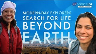 NASA Science Live: Modern-Day Explorers Search for Life Beyond Earth