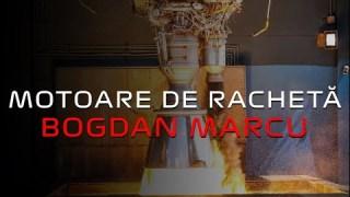 O introducere în motoare de rachetă cu Bogdan Marcu